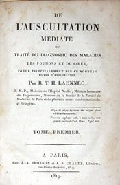 Réné Laënnec (1781-1826). Traité de l'Auscultation Médiate , Paris, 1819.