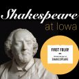 <!-- AddThis Sharing Buttons above -->The First Folio @ Iowa The University of Iowa Libraries will play host to a copy of Shakespeare's First Folio August 29-September 25. The Folio and accompanying exhibit, featuring items […]<!-- AddThis Sharing Buttons below -->