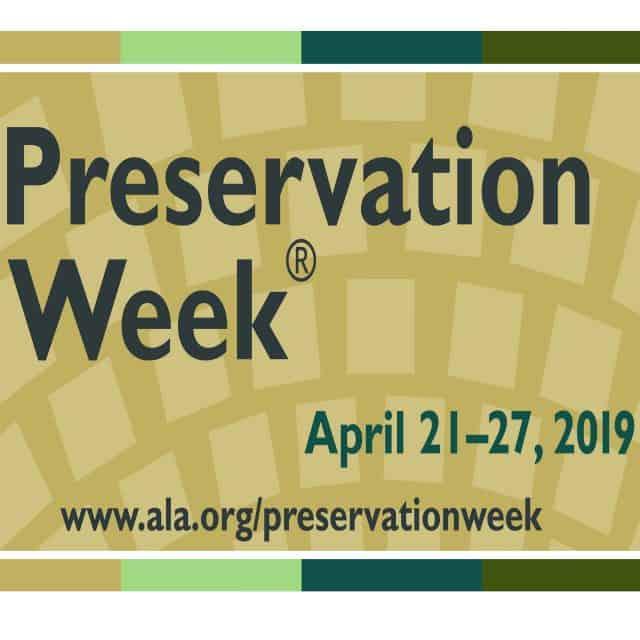 Preservation Week April 21-27, 2019