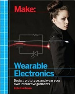 Make: Wearable Electronics. QA76.592 .H37 2014