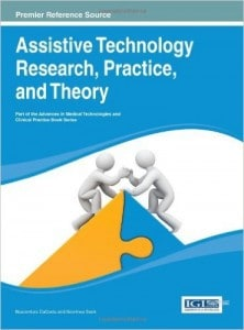 Assistive Technology research, practice, and theory. HV1569.5 .A85 2014