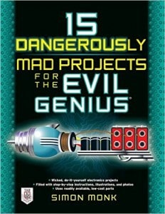 15 Dangerously Mad Projects for the Evil Genius. Engineering Library TK9965 .M66 2011