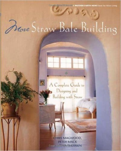 More Straw Bale Building: a Complete Guide to Designing and Building with Straw. Eng Lib TH4818.S77 M33 2005