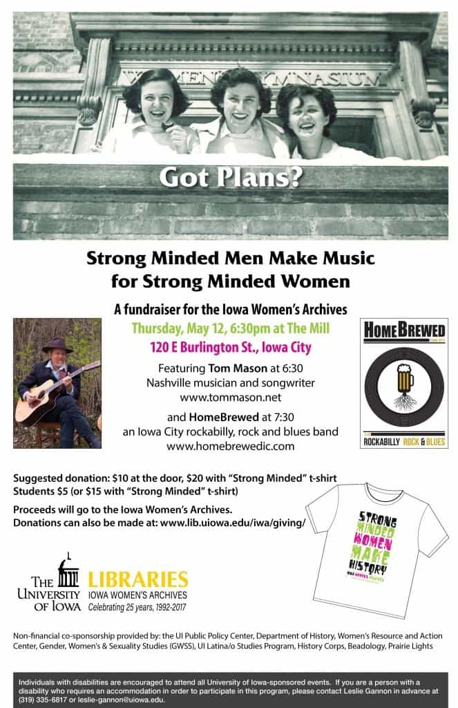 "Fundraiser for IWA Thursday May 12 6:30 PM at the mill featuring Tom Mason and Homebrewed. Suggested donation $10 at the door or $20 with a ""Strong Minded Women Make History"" t-shirt. We have an event page on the IWA Facebook page with more details."