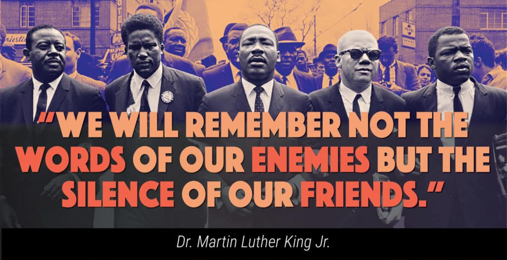 image of MLK in crowd with text We will remember not the words of our enemies but the silence of our friends