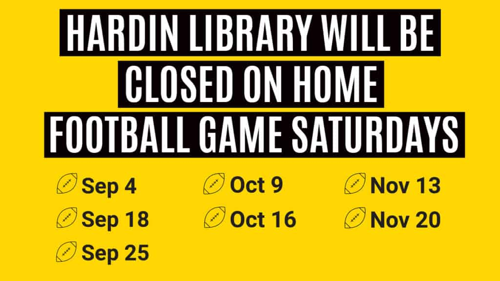 dates Hardin Library closed for home football