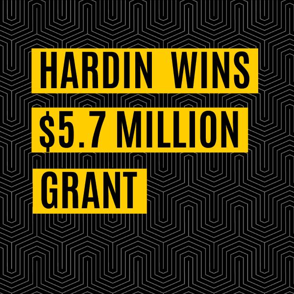 Hardin wins $5.7 mil grant