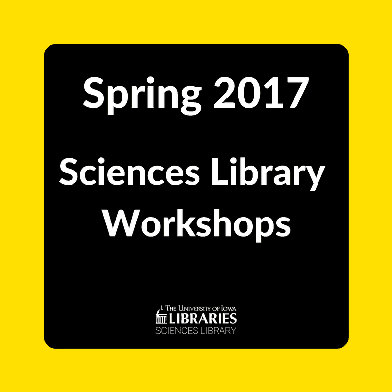Spring 2017 Sciences Library Workshops