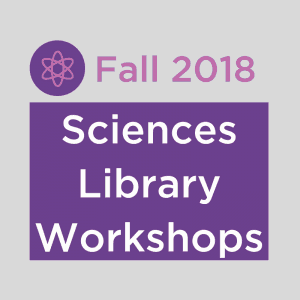 Fall 2018 Sciences Library Workshops