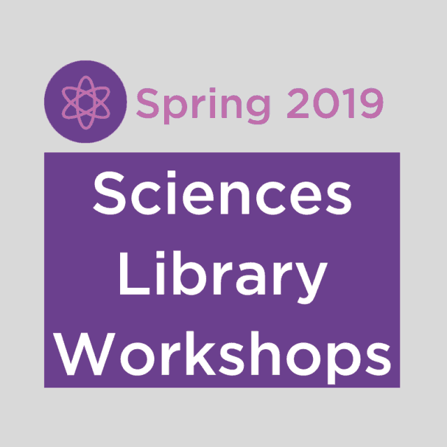 Sciences Library Workshops Spring 2019