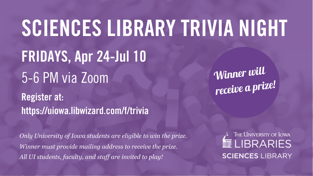 Sciences Library Trivia Night Friday April 24-July 10 at 5 PM