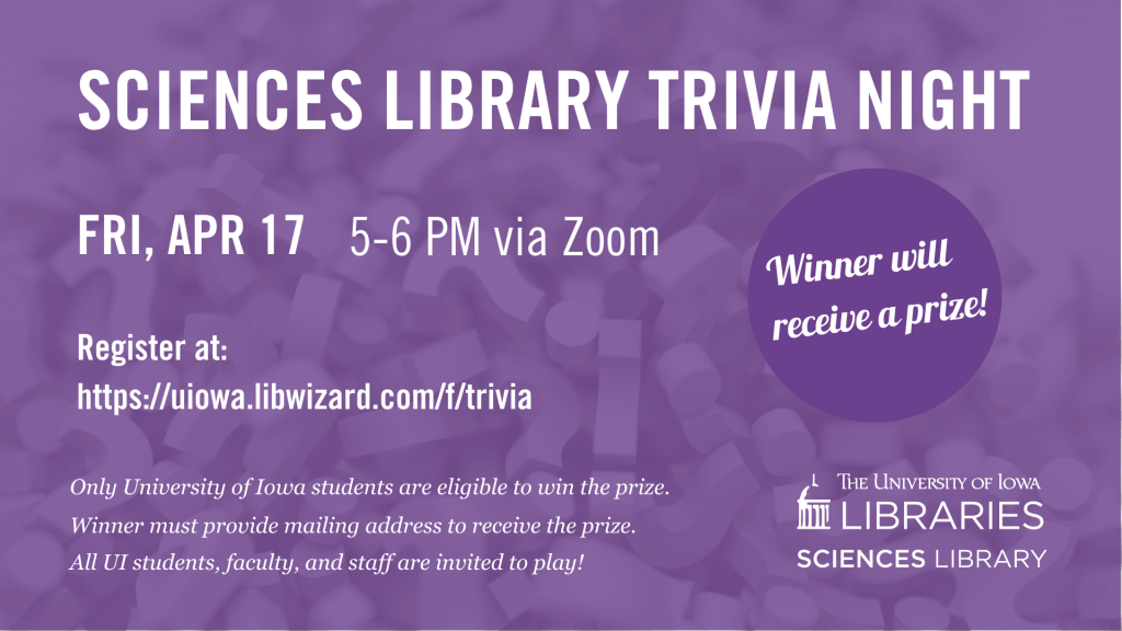 Sciences Library Trivia Night. Friday April 17 5 to 6 PM.