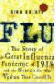 Book cover image of Flu the story of the great influenza pandemic of 1918