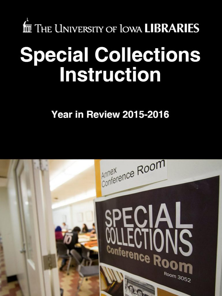 University of Iowa Libraries Special Collections Instruction Year in Review 2015-2016
