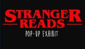 Stranger Reads Pop Up Exhibit